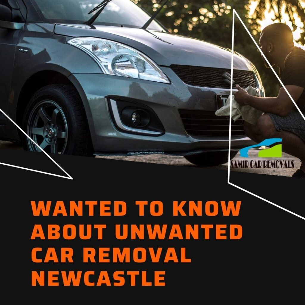 Are you wanted to know about unwanted car removal Newcastle